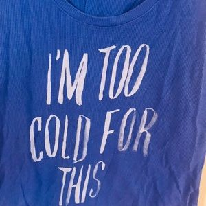 "Old Navy Tops - ""I'm Too Cold For This"" Tank Top"
